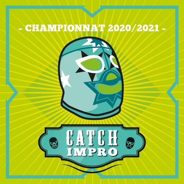 CHAMPIONNAT CATCH IMPRO 2020-2021